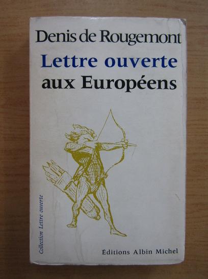 Anticariat: Denis de Rougemont - Lettre ouverte aux Europeens
