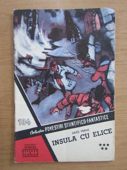 Anticariat: Jules Verne - Insula cu elice (volumul 5, colectia Povestiri Stiintifico Fantastice, nr. 104)