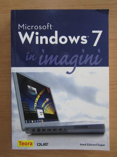 Anticariat: Mark Edward Soper - Microsoft Windows 7 in imagini