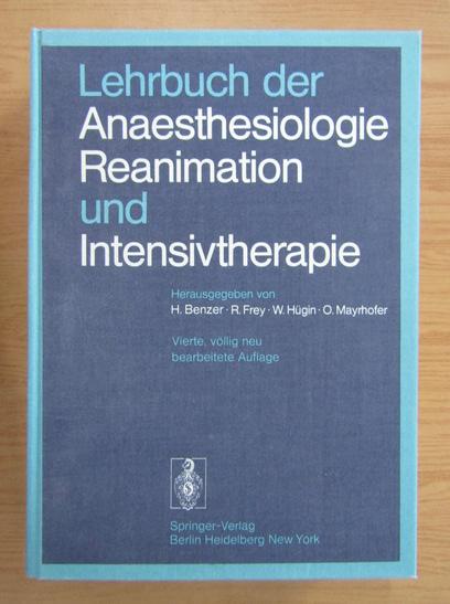 Anticariat: R. Frey - Lehrbuch der Anaesthesiologie, Reanimation und Intensivtherapie (volumul 4)