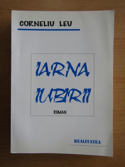 Anticariat: Corneliu Leu - Iarna iubirii