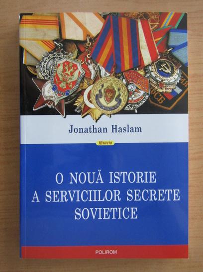 Anticariat: Jonathan Haslam - O noua istorie a Serviciilor Secrete Sovietice
