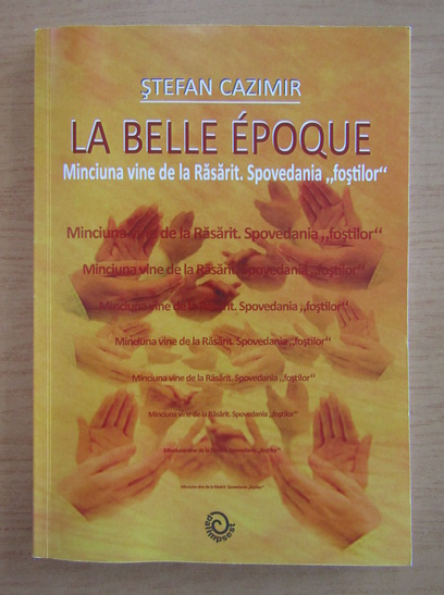 Anticariat: Stefan Cazimir - La belle epoque