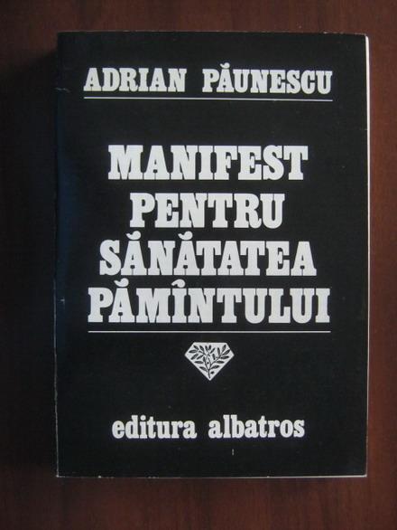 Anticariat: Adrian Paunescu - Manifest pentru sanatatea pamantului