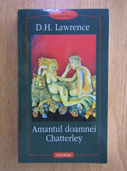 Anticariat: D. H. Lawrence - Amantul doamnei Chatterley