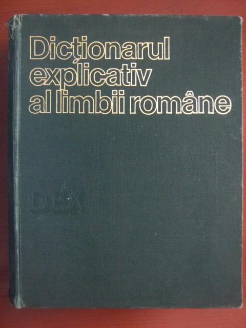 Anticariat: DEX - Dictionar Explicativ al Limbii Romane (editia 1975)