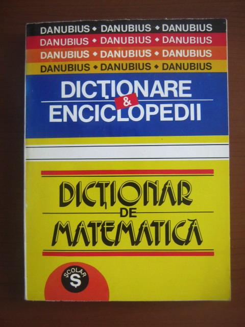 Anticariat: Dictionare si enciclopedii. Dictionar de matematica