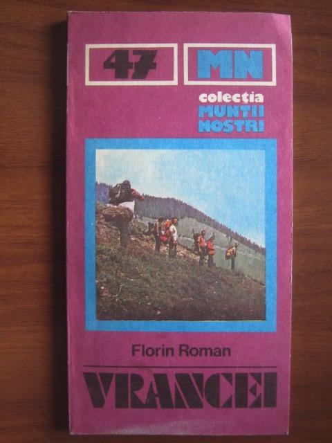 Anticariat: Florin Roman - Vrancei (colectia Muntii Nostri)