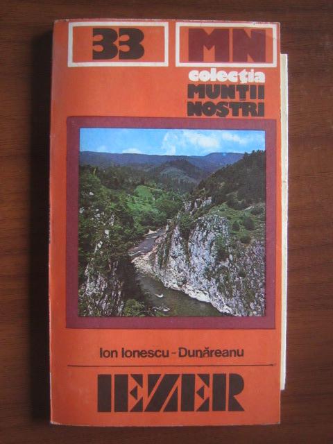 Anticariat: Ion Ionescu Dunareanu - Iezer (colectia Muntii Nostri)