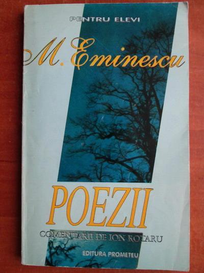 Anticariat: Mihai Eminescu - Poezii (comentarii de Ion Rotaru)