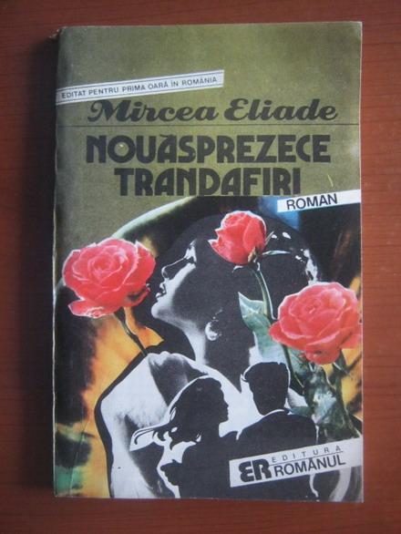 Anticariat: Mircea Eliade - Nouasprezece trandafiri