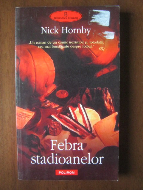Anticariat: Nick Hornby - Febra stadioanelor