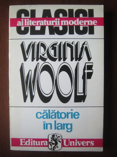 Anticariat: Virginia Woolf - Calatorie in larg