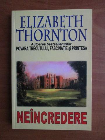 Anticariat: Elizabeth Thornton - Neincredere