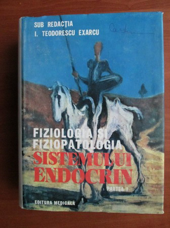 Anticariat: I. Teodorescu Exarcu - Fiziologia si fiziopatologia sistemului endocrin (partea 1)