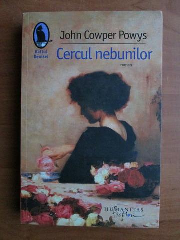 Anticariat: John Cowper Powys - Cercul nebunilor