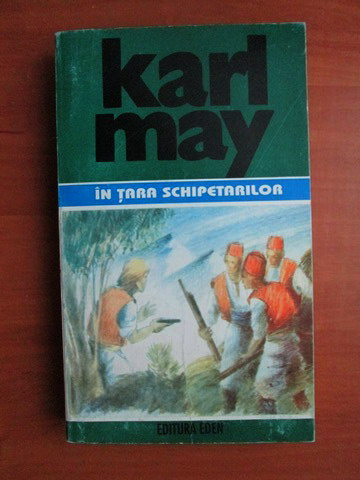 Anticariat: Karl May - Opere, volumul 37. In tara schipetarilor
