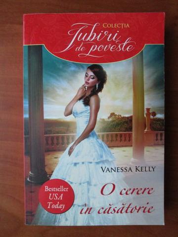 Anticariat: Vanessa Kelly - O cerere in casatorie
