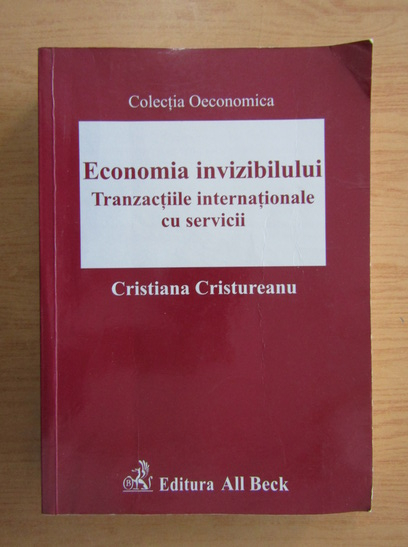 Anticariat: Cristiana Cristureanu - Economia invizibilului. Tranzactiile internationale cu servicii