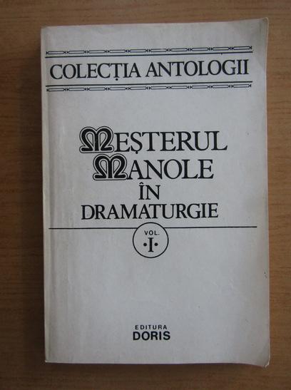 Anticariat: Dan Tarchila - Mesterul Manole in dramaturgie (volumul 1)