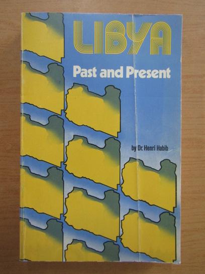 Anticariat: Henry Habib - Libya, past and present