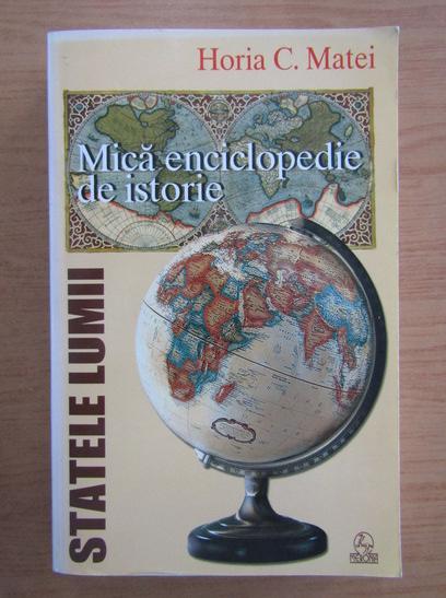 Anticariat: Horia C. Matei - Mica enciclopedie de istorie