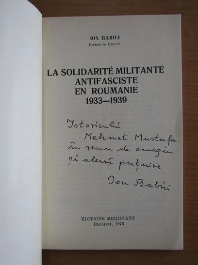 Anticariat: Ion Babici - La solidaritate militante antifasciste en Roumanie, 1933-1939 (cu autograful autorului)