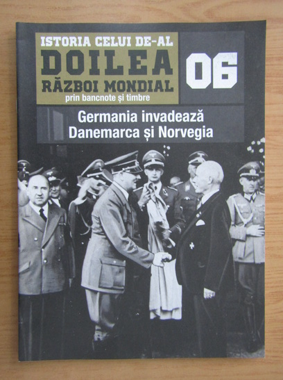 Anticariat: Istoria celui de-al Doilea Razboi Mondial prin bancnote si timbre, nr. 6