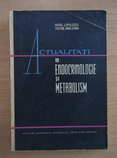 Anticariat: Victor Sahleanu - Actualitati in endocrinologie si metabolism