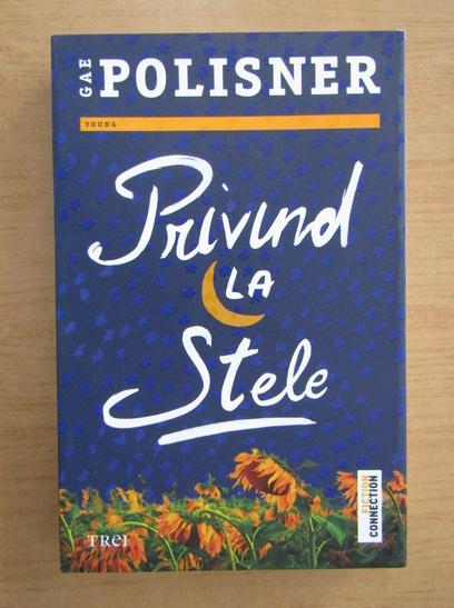 Anticariat: Gae Polisner - Privind la stele
