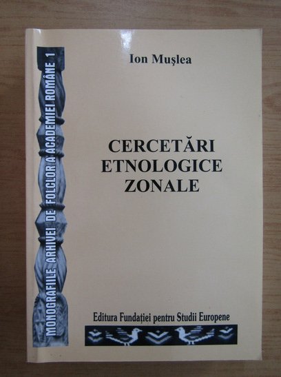 Anticariat: Ion Muslea - Cercetari etnografice zonale