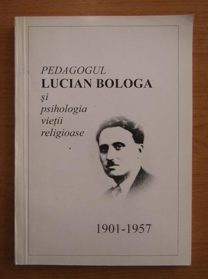 Anticariat: Vasile I. Rusu - Pedagogul Lucian Bologa si psihologia vietii religioase