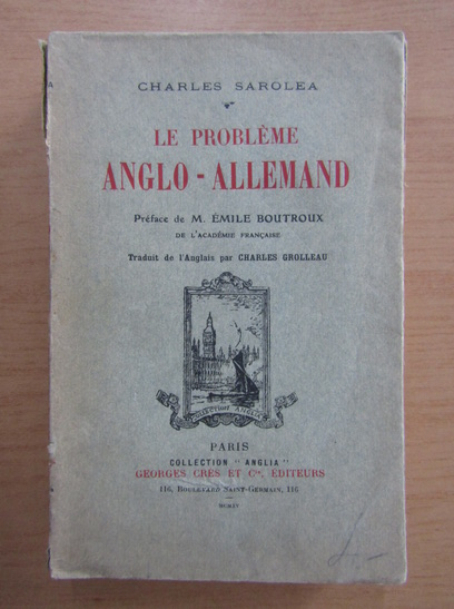 Anticariat: Charles Sarolea - Le probleme anglo-allemand