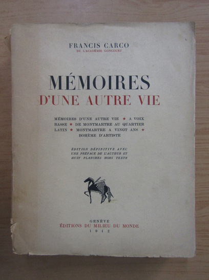 Anticariat: Francis Carco - Memoires d'une autre vie