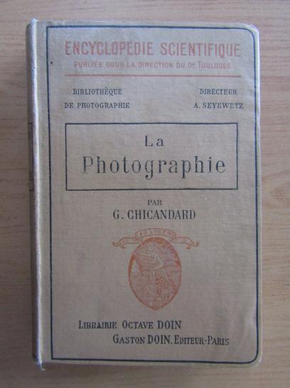 Anticariat: G. Chicandard - La photographie