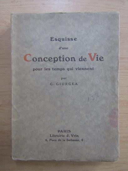 Anticariat: G. Giurgea - Esquisse d'une conception de vie