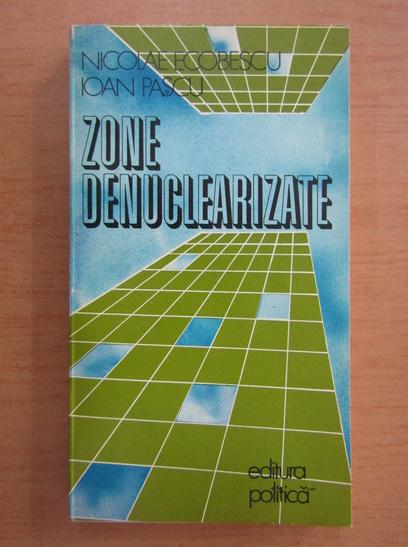 Anticariat: Nicolae Ecobescu - Zone denuclearizate