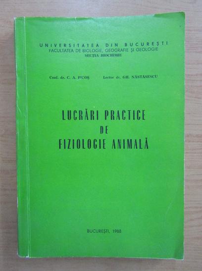 Anticariat: C.A. Picos, Gh. Nastasescu - Lucrari practice de fiziologie animala