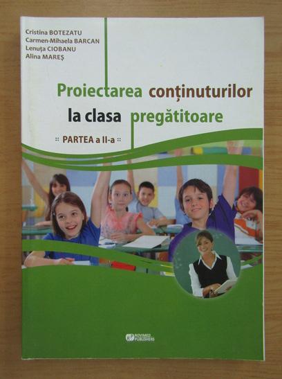Anticariat: Cristian Botezatu - Proiectarea continuturilor la clasa pregatitoare (partea a II-a)
