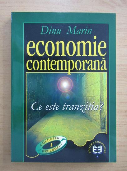 Anticariat: Dinu Marin - Economie contemporana. Ce este tranzitia?