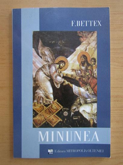 Anticariat: F. Bettex - Minunea