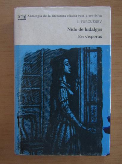 Anticariat: Ivan Turgenev - Nido de hidalgos. En visperas
