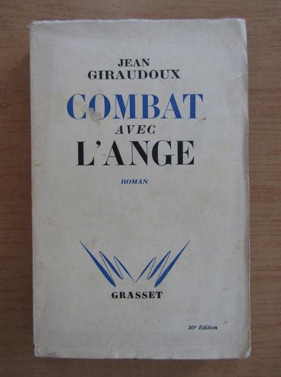 Anticariat: Jean Giraudoux - Combat avec l'Ange