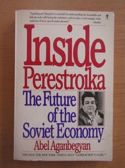 Anticariat: Abel Aganbegyan - Inside Perestroika. The Future of the Soviet Economy