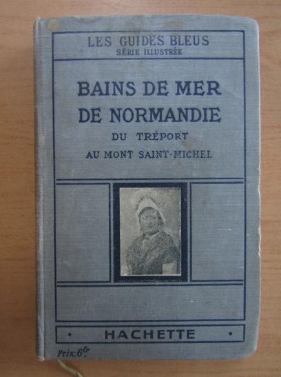 Anticariat: Bains de Mer de Normandie