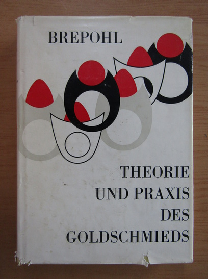 Anticariat: Erhard Brepohl - Theorie und Praxis des Golschmieds