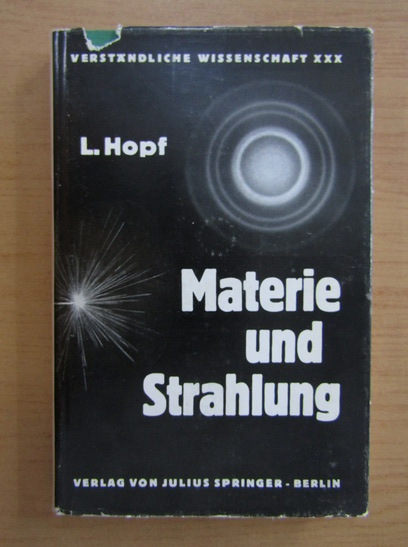 Anticariat: L. Hopf - Materie und Strahlung