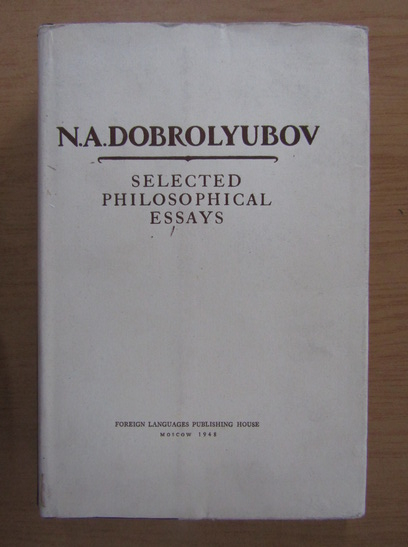Anticariat: N. A. Dobrolyubov - Selected philosophical essays