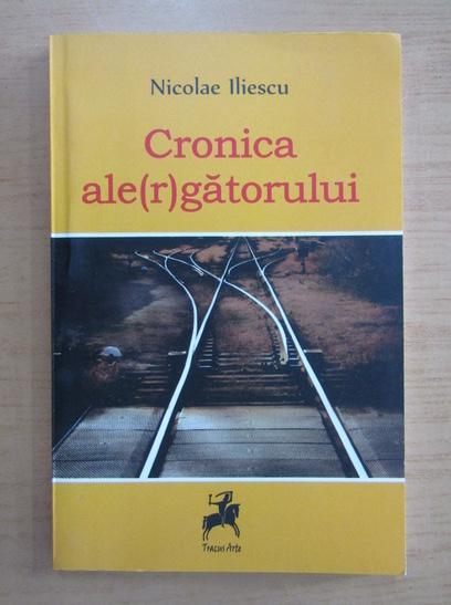 Anticariat: Nicolae Iliescu - Cronica ale(r)gatorului