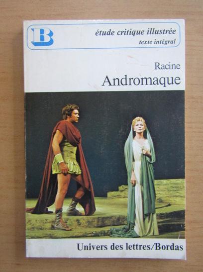 Anticariat: Racine - Andromaque